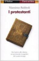 I protestanti - Rubboli Massimo