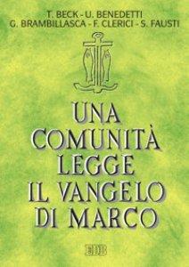 Copertina di 'Una comunità legge il vangelo di Marco'