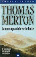La montagna dalle sette balze - Thomas Merton