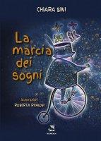 La marcia dei sogni - Chiara Bini