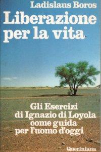 Copertina di 'Liberazione per la vita. Gli esercizi di Ignazio di Loyola come guida per l'uomo d'oggi'