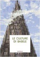 Le culture di Babele. Saggi di antropologia filosofico-giuridica