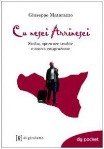 Copertina di 'Cu nesci arrinesci! Sicilia, speranze tradite e nuova emigrazione'