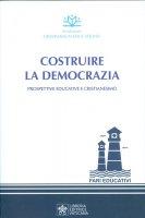 Costruire la democrazia - Fondazione Gravissimum Educationis