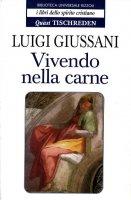 Vivendo nella carne [vol_2] - Giussani Luigi