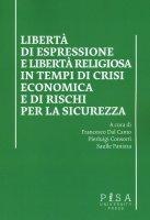 Libert� di espressione e libert� religiosa in tempi di crisi economica e di rischi per la sicurezza - F. Dal Canto, P. Consorti, S. Panizza
