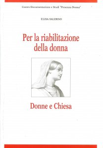 Copertina di 'Per la riabilitazione della donna. Donne e Chiesa.'