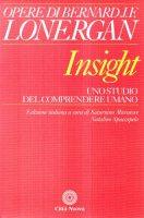 Insight 3. Uno studio del comprendere umano - Lonergan Bernard
