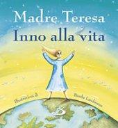 Inno alla vita - Madre Teresa di Calcutta, Bimba Landmann