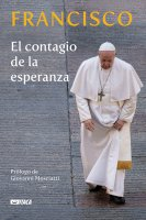 El contagio de la esperanza - Francesco (Jorge Mario Bergoglio)