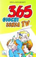 Trecentosessantacinque giochi senza TV - Steve Bennett