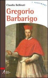 Copertina di 'Gregorio Barbarigo. Un vescovo eroico'