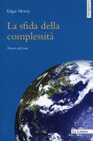 La sfida della complessità - Morin Edgar