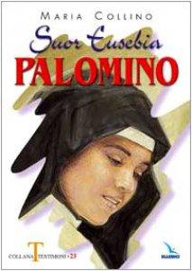 Copertina di 'Suor Eusebia Palomino. Per me vivere è Cristo'