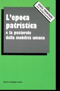 Copertina di 'L'epoca patristica e la pastorale della mobilità umana'