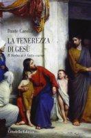 La tenerezza di Gesu' - Carolla Dante