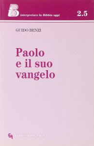 Copertina di 'Paolo e il suo vangelo'