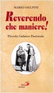 Copertina di 'Reverendo che maniere! Piccolo galateo pastorale'