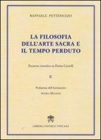 La filosofia dell'arte sacra e il tempo perduto - Pettenuzzo Raffaele
