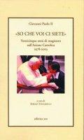 «So che voi ci siete». Venticinque anni di magistero sull'Azione Cattolica 1978-2003 - Giovanni Paolo II