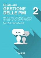 Gestione delle PMI 2 - MARKETING E COMUNICAZIONE - FINANZA E RETI DI FORNITURA - Paolo Preti,  Marina Puricelli