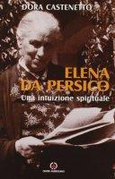 Elena Da Persico. Una intuizione spirituale - Castenetto Dora