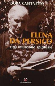 Copertina di 'Elena Da Persico. Una intuizione spirituale'
