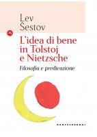 L'idea di bene in Tolstoj e Nietzsche - Lev Sestov