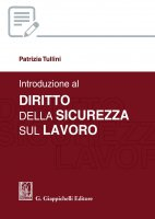 Introduzione al diritto della sicurezza sul lavoro - Patrizia Tullini