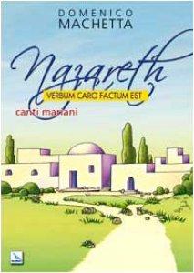 Copertina di 'Nazareth. Verbum caro factum est. Canti mariani. Partitura'