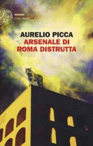 Copertina di 'Arsenale di Roma distrutta'
