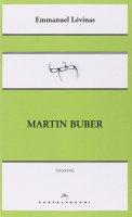 Martin Buber. - Emmanuel Lévinas