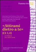 """""""Attirami dietro a te"""" (Ct 1,4) - Autori vari"""