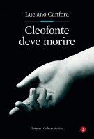 Cleofonte deve morire - Luciano Canfora