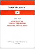 Medicine in the biblical background and other essays on the origins of hebrew - North Robert