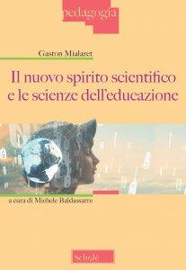 Copertina di 'Il nuovo spirito scientifico e le scienze educazione'