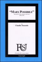 Marx possibile. Benedetto Croce teorico marxista 1896-1897 - Tuozzolo Claudio