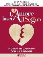 L'Amore lascia il Segno - Luca Ramello, Nello Balossino, Bruno Barberis, Giuseppe Ghiberti, Gian Maria Zaccone