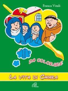 Copertina di 'La vita di Chiara da colorare'
