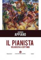 Il pianista velocista a cottimo - Appiano Barbara