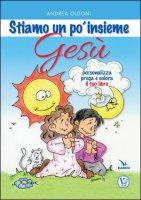 Stiamo un po' insieme Gesù - Andrea Oldoni