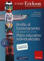Profilo di funionamento su base ICF-CY e Piano educativo individualizzato. Con aggiornamento online - Cramerotti Sofia, Ianes Dario, Scapin Caterina