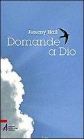 Domande a Dio - Jeremy Hall