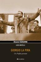 Giorgio La Pira - Luca Micelli