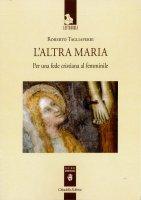 L' altra Maria - Roberto Tagliaferri
