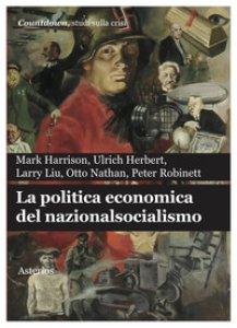 Copertina di 'La politica economica del nazionalsocialismo'