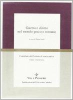 Guerra e diritto nel mondo greco e romano - Sordi Marta