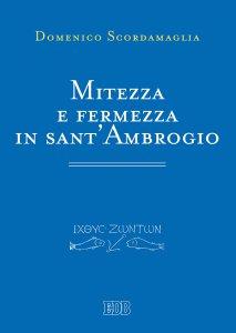 Copertina di 'Mitezza e fermezza in sant'Ambrogio'