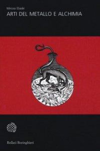 Copertina di 'Arti del metallo e alchimia'