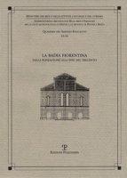 La Badia Fiorentina. Dalla fondazione alla fine del trecento